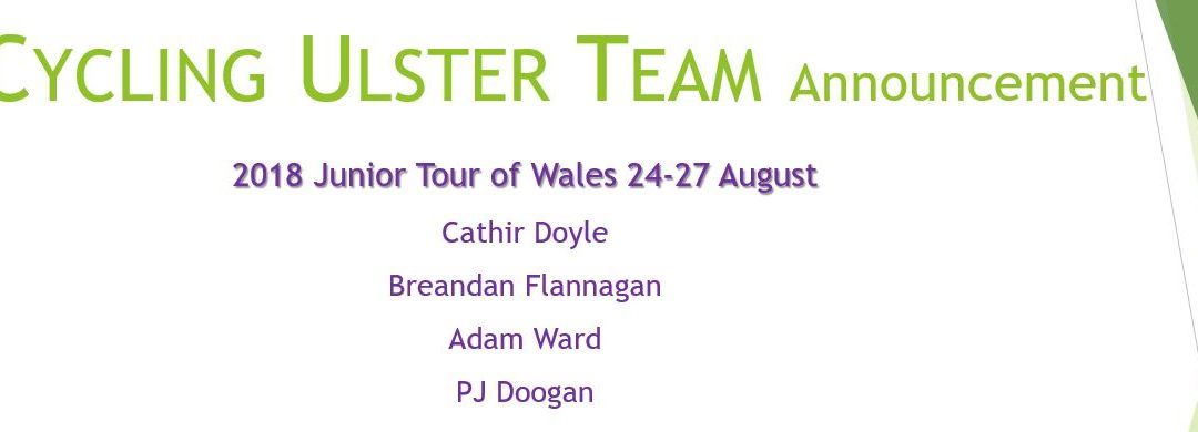 Cycling Ulster Team Announcement – Junior Tour of Wales